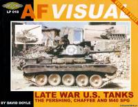 Letterman AF Visual 18 - Late War U.S. Tanks: The M26 Pershing, M24 Chaffee and M40 Series
