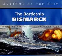 Brasseys Anatomy of the Ship - The Battleship Bismarck